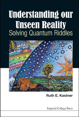 Understanding Our Unseen Reality: Solving Quantum Riddles (Hardback)