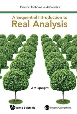 Sequential Introduction To Real Analysis, A - Essential Textbooks in Mathematics (Hardback)