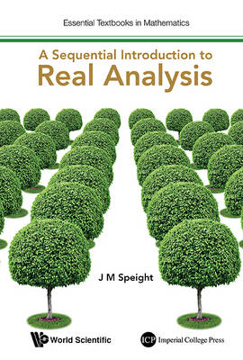 Sequential Introduction To Real Analysis, A - Essential Textbooks in Mathematics (Paperback)