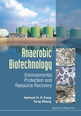 Anaerobic Biotechnology: Environmental Protection And Resource Recovery (Hardback)