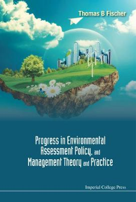 Progress In Environmental Assessment Policy, And Management Theory And Practice (Hardback)