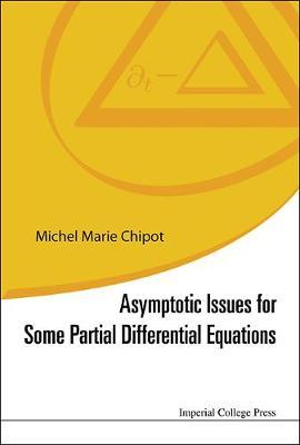 Asymptotic Issues For Some Partial Differential Equations (Hardback)