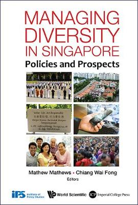 Managing Diversity In Singapore: Policies And Prospects (Hardback)