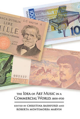The Idea of Art Music in a Commercial World, 1800-1930 - Music in Society and Culture v. 3 (Hardback)