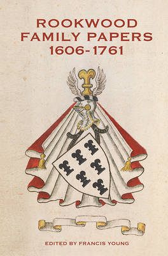 Rookwood Family Papers, 1606-1761 - Suffolk Records Society v. 59 (Hardback)