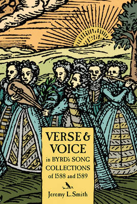 Verse and Voice in Byrd's Song Collections of 1588 and 1589 - Studies in Medieval and Renaissance Music v. 15 (Hardback)