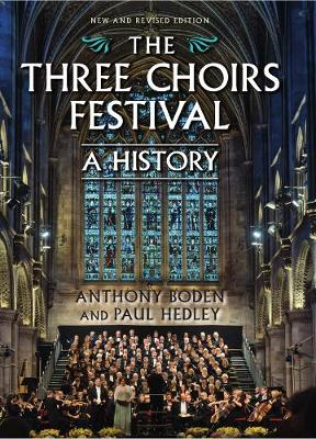 The Three Choirs Festival: A History: New and Revised Edition (Hardback)