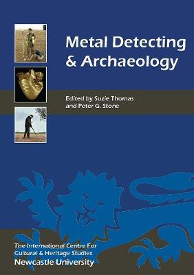 Metal Detecting and Archaeology - Heritage Matters v. 2 (Paperback)