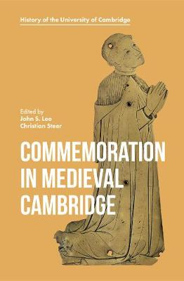 Commemoration in Medieval Cambridge - History of the University of Cambridge v. 9 (Hardback)