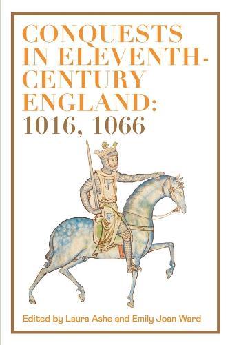Conquests in Eleventh-Century England: 1016, 1066 (Hardback)