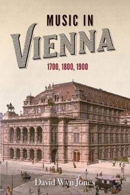 Music in Vienna: 1700, 1800, 1900 (Paperback)