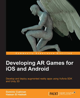 Developing AR Games for iOS and Android (Paperback)