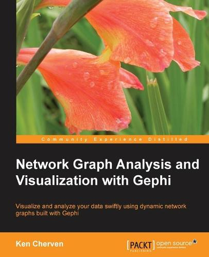 Network Graph Analysis and Visualization with Gephi (Paperback)