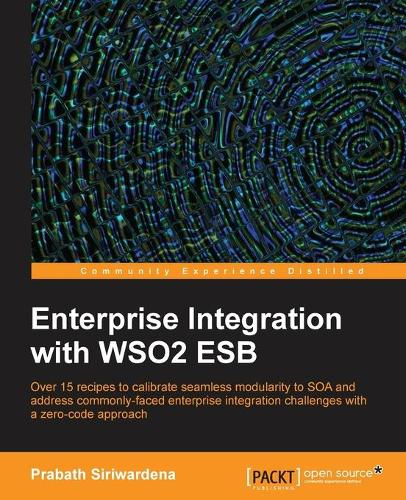 Enterprise Integration with WSO2 ESB (Paperback)