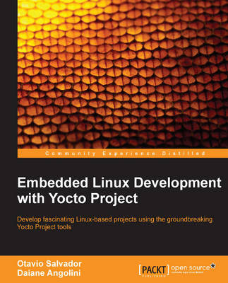 Embedded Linux Development with Yocto Project (Paperback)