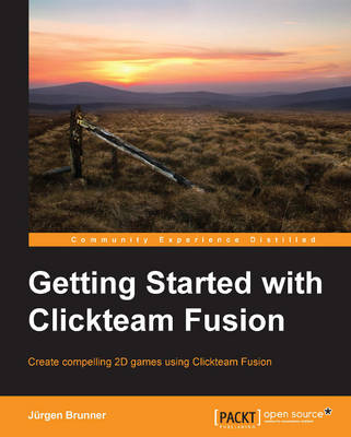 Getting Started with Clickteam Fusion (Paperback)