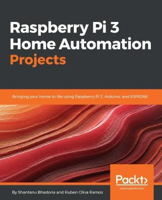 Raspberry Pi 3 Home Automation Projects (Paperback)
