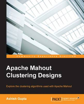 Apache Mahout Clustering Designs (Paperback)