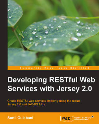 Developing RESTful Web Services with Jersey 2.0 (Paperback)