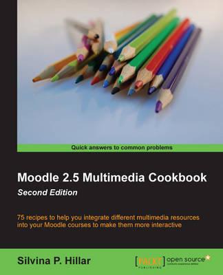 Moodle 2.5 Multimedia Cookbook - (Paperback)
