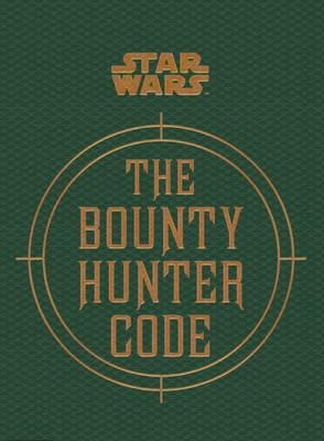 Star Wars - The Bounty Hunter Code (Hardback)