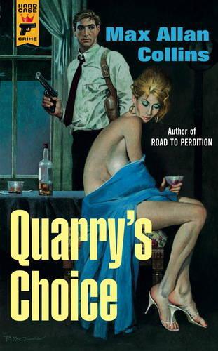 Quarry's Choice - Hard Case Crime (Paperback)