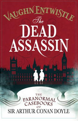 The Dead Assassin: The Paranormal Casebooks of Sir Arthur Conan Doyle (Paperback)