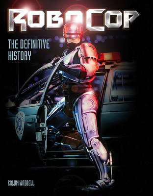 Robocop: The Definitive History (Hardback)