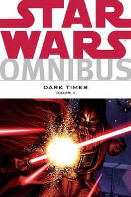 Star Wars Omnibus: Star Wars Omnibus Dark Times v. 2 (Paperback)