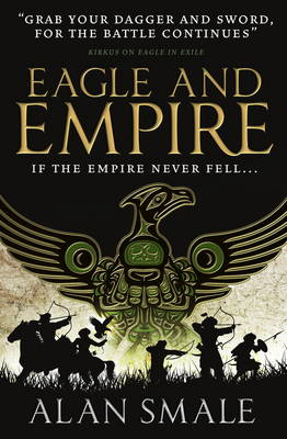 Eagle and Empire (The Hesperian Trilogy #3) - The Hesperian Trilogy 3 (Paperback)