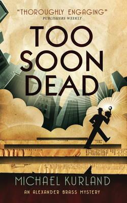Too Soon Dead: An Alexander Brass Mystery (Paperback)