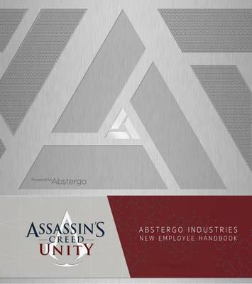 Assassin's Creed Unity: Abstergo Entertainment: Employee Handbook (Hardback)