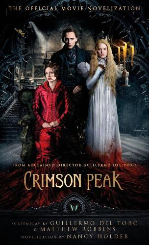 Crimson Peak: The Official Movie Novelization (Paperback)