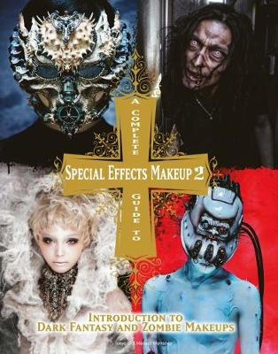 Complete Guide to Special Effects Makeup 2 (Paperback)