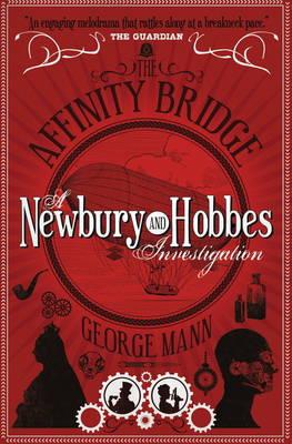 The Affinity Bridge: A Newbury & Hobbes Investigation (Paperback)