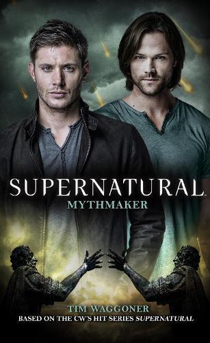 Supernatural: Mythmaker (Paperback)