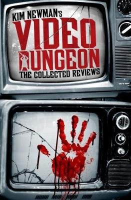 Kim Newman's Video Dungeon: The Collected Reviews (Paperback)