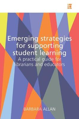 Emerging Strategies for Supporting Student Learning: A practical guide for librarians and educators (Paperback)