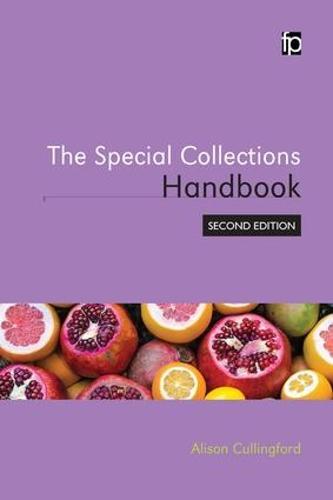 The Special Collections Handbook - The Facet Rare Books Librarianship Collection (Hardback)