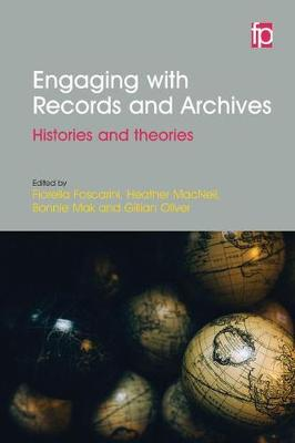 Engaging with Records and Archives: Histories and theories (Paperback)