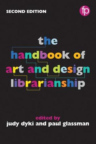 The Handbook of Art and Design Librarianship, 2nd Edition (Hardback)