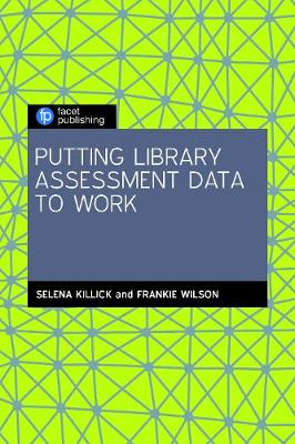 Putting Library Assessment Data to Work (Paperback)