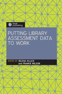 Putting Library Assessment Data to Work (Hardback)
