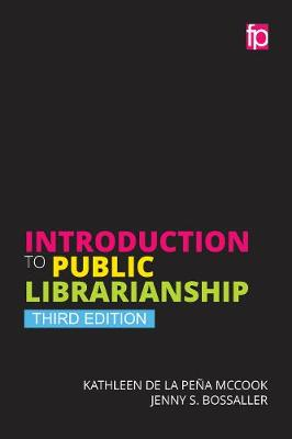 Introduction to Public Librarianship, Third Revised Edition (Paperback)
