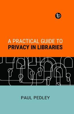 A Practical Guide to Privacy in Libraries (Hardback)