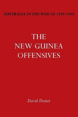 Australia in the War of 1939-1945 Vol. VI: The New Guinea Offensives (Paperback)