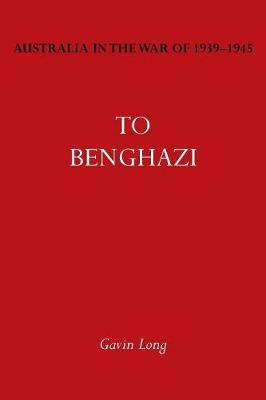 Australia in the War of 1939-1945 Vol. I: To Bengazi (Paperback)