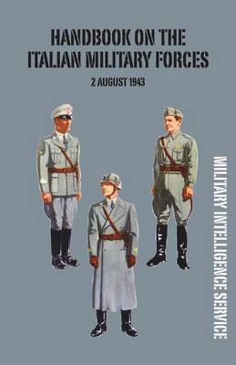 Handbook of the Italian Military Forces 2 August 1943 (Paperback)