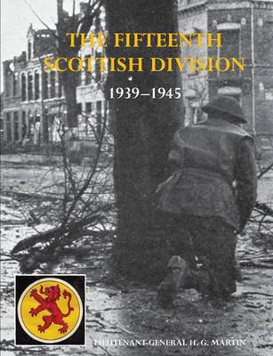 The History of the 15th (Scottish) Division 1939-1945 (Paperback)