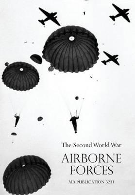 Airborne Frcesthe Second World War 1939-1945, Royal Air Force. (Paperback)